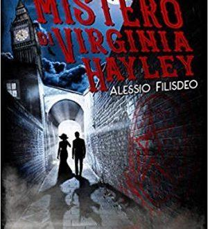 """""""Il mistero di Virginia Hayley di Alessio Filisdeo"""""""